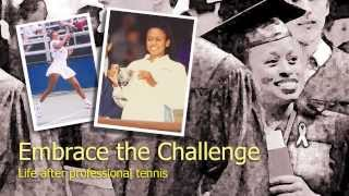 Embrace the Challenge: Life After Professional Tennis - Chanda Rubin