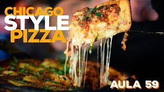 Aula 59 - Chicago Style Pizza (Como fazer pizza funda de Chicago) / Cansei de Ser Chef