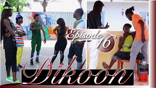 Série | Dikoon - Episode 16