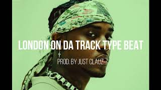 London On Da Track type beat. Prod. By Just Clauz