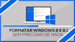 "Como formatar ""PC"" com Windows 8/8.1/ Sem DVD e sem perder arquivos"