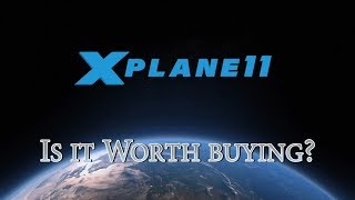 X-Plane 11 - Is it Worth Buying?