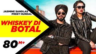 Whiskey Di Bottal(Official Video)   Preet Hundal & Jasmine Sandlas   Latest Songs 2018