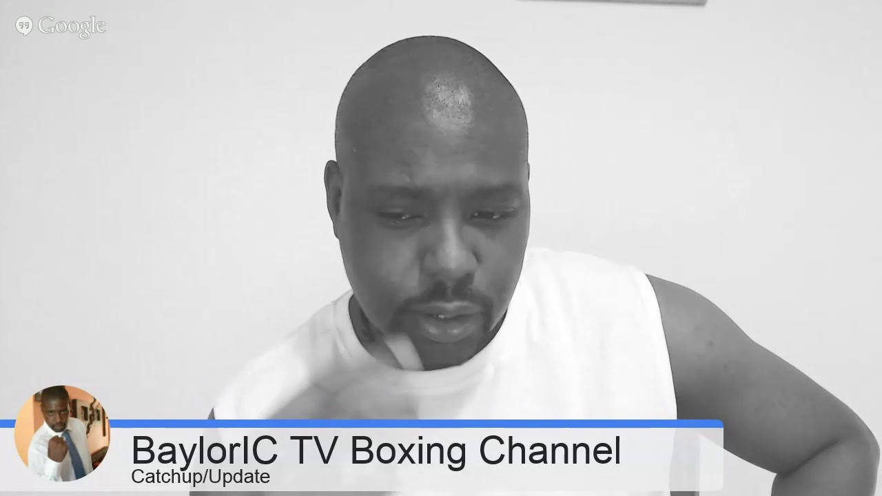 BaylorIC TV Boxing LIVE HOW - CATCHUP/ROUNDUP