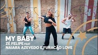 My Baby - Zé Felipe feat Naiara Azevedo e Furacão Love - Lore Improta | Coreografia