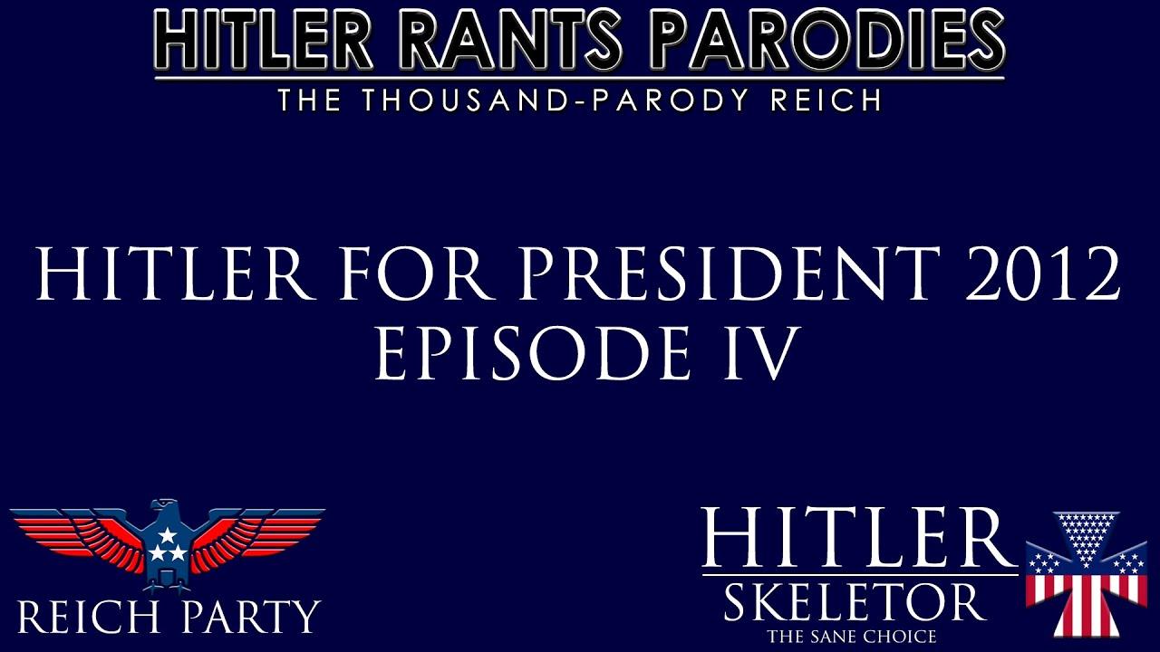 Hitler for President 2012: Episode IV