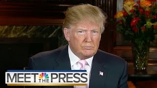 Donald Trump: 'Mussolini Is Mussolini... What Difference Does It Make?' | Meet The Press | NBC News