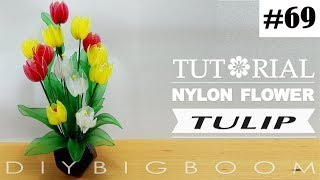 Nylon stocking flowers tutorial #69, How to make Tulip nylon stocking flower