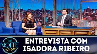 Entrevista com Isadora Ribeiro | The Noite (27/11/18)