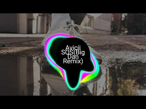 Avicii-SOS ft. Aloe Blacc(Big Dan remix)