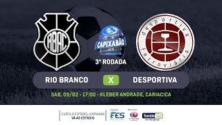 RIO BRANCO AC x DESPORTIVA - CAPIXABÃO 2019 - TORCIDA ES