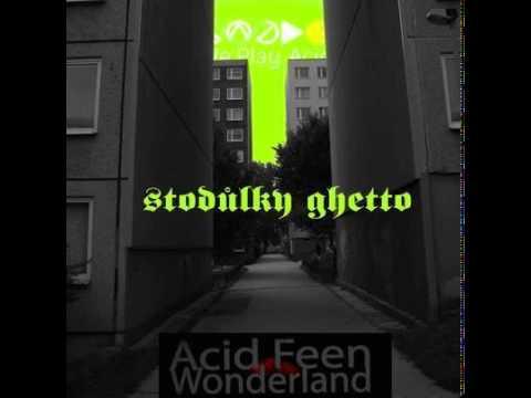 Acidfeen - Wonderland (Stodůlky Ghetto Mix) (Radio Rip)
