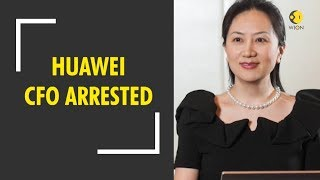 Breaking News: Canada arrests Huawei's global chief financial officer