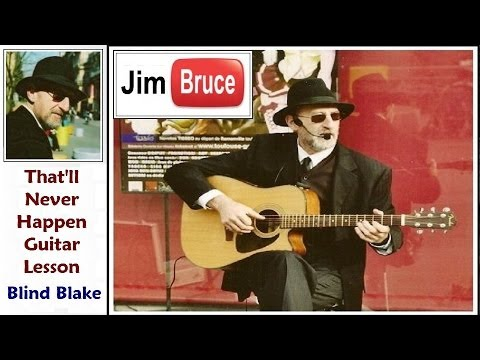 Acoustic Blues Guitar Lessons - Jim Bruce Blues Guitar - Blind Blake - That'll Never Happen