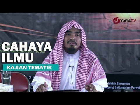 Kajian Islam: Cahaya Ilmu dan Gelapnya Kebodohan - Ustadz Abu Qotadah