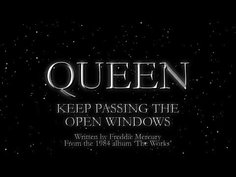 Queen - Keep Passing The Open Windows