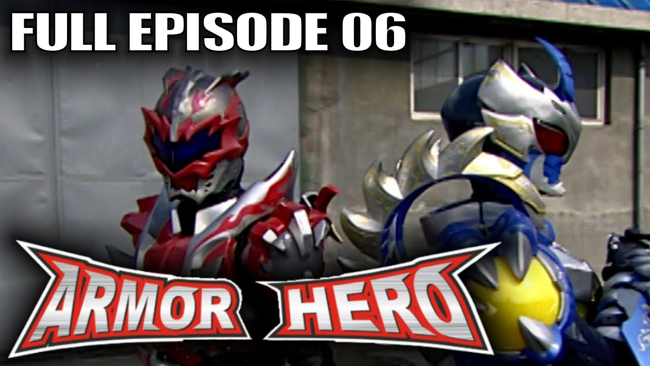 Armor hero 06 official full episode english dubbing amp subtitle