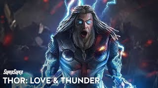 Thor: Love & Thunder is NOT Thor 4 | SuperSuper