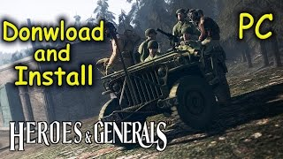 How to Download and Install Heroes & Generals