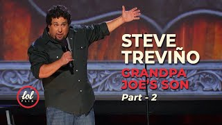 Steve Treviño • Grandpa Joe's Son • Part 2 | LOLflix