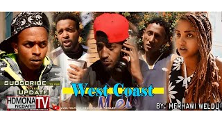 HDMONA - ወስት ኮስት ብ መርሃዊ ወልዱ West Coast by Merhawi Woldu - New Eritrean comedy 2018