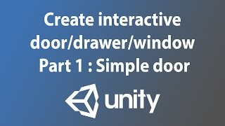 [Unity3d tutorial] Trigger animations on doors - Part 01