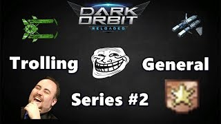 DarkOrbit - Trolling General Series Part #2