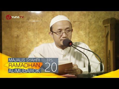 Kajian Kitab: Majalis Syahri Ramadhan Al Mubarok Eps. 20 - Ustadz Aris Munandar