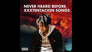 XXXTENTACION SONGS NEVER HEARD (VERY RARE)