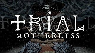 TRIAL (swe) - Motherless (Lyric video)