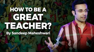 Download How to be a Great Teacher? By Sandeep Maheshwari I Hindi 3Gp Mp4