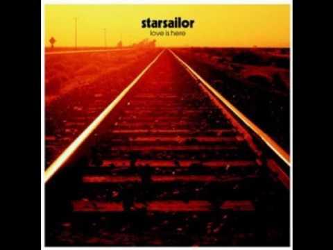 Starsailor - Love Is Here