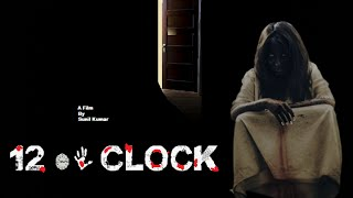 12 O' CLOCK- Tamil Horror Short Film
