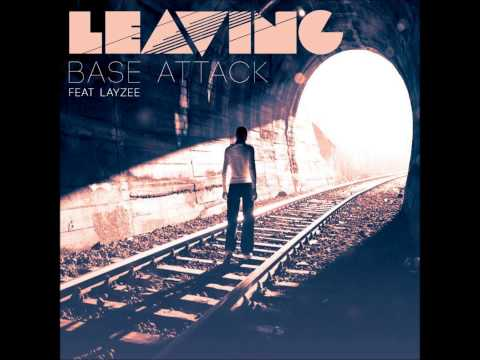 Base Attack ft. LayZee - Leaving (TAITO Remix)