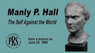 NEW* Manly P. Hall: The Self Against the World: *Unreleased Lecture*