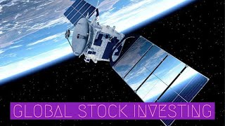 Global Stock Investing: Satellite Communications Sector