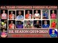 ISL season 6 (2019-2020) all teams confirmed foreign players /Indian super league season 6