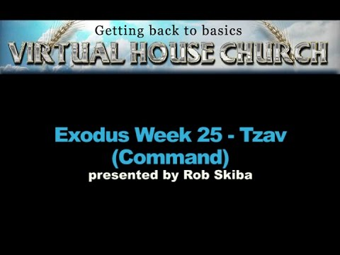 VHC Week 25 - Torah Portion: Tzav (Command)