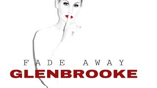 Watch Glenbrooke Fade Away video