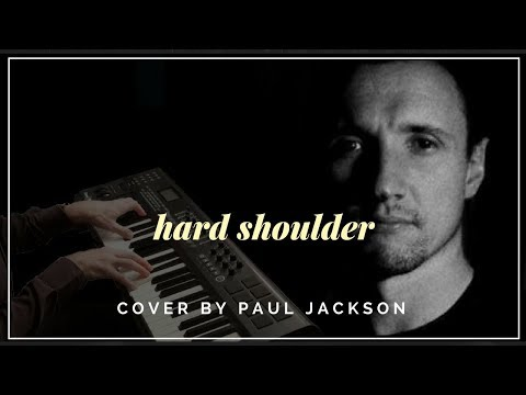 Mark Knopfler quotHard Shoulderquot - Vocal Piano Cover by Paul Jackson