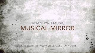 Musical Mirror - Anandyrh Music