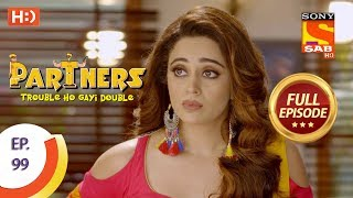 Partners Trouble Ho Gayi Double - Ep 99 - Full Episode - 13th April, 2018