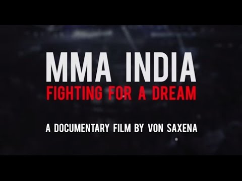 MMA INDIA - Fighting for a dream (Documentary Film)