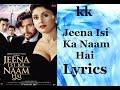 Jeena Isi Ka Naam Hai Title Full song with Lyrics | KK |