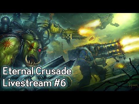 Warhammer 40K: Eternal Crusade Livestream - Episode 6