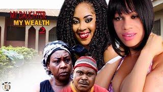 My Daughter, My Wealth Season 2 - 2017 Latest Nigerian Nollywood movie