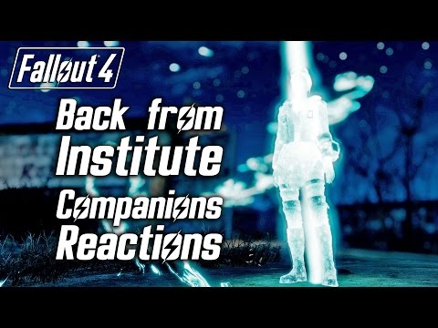 Fallout 4 - Back from the Institute - All Companions Reactions