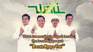 Download Lagu Wali - Bocah Ngapa Yak (Video Lirik) - Lagu Religi Terbaru 2018 Gratis STAFABAND