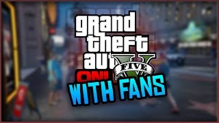 GTA 5 Funny Moments: Playing With FANS! (GTA 5 Adversary Modes)
