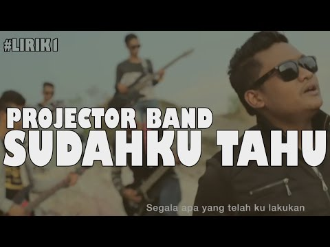 Projector Band - Sudah ku Tahu (LYRICS VIDEO)